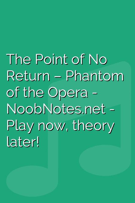 The Point of No Return – Phantom of the Opera