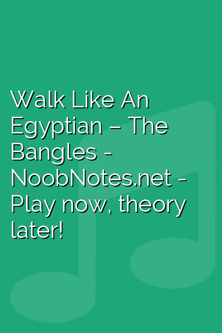 Walk Like An Egyptian – The Bangles