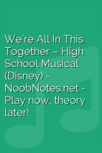 We're All In This Together – High School Musical (Disney)