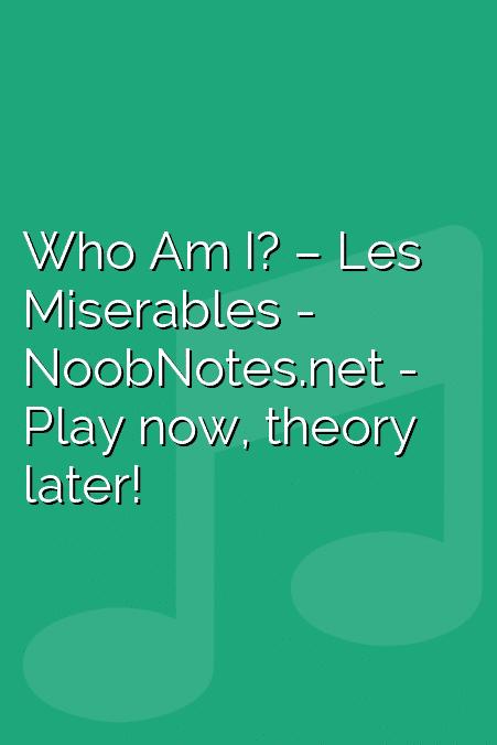 Who Am I? – Les Miserables