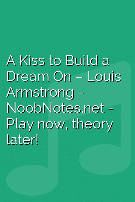 A Kiss to Build a Dream On – Louis Armstrong