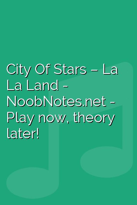 City Of Stars – La La Land