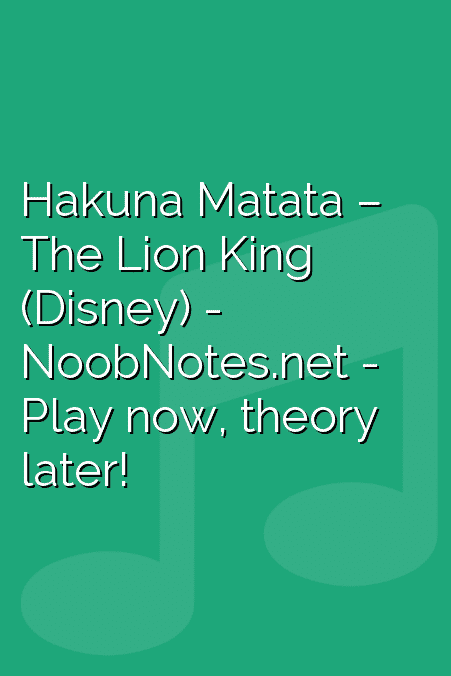 Hakuna Matata – The Lion King (Disney)