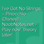 I've Got No Strings – Pinocchio (Disney)