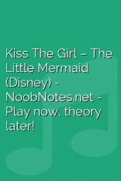Kiss The Girl – The Little Mermaid (Disney)