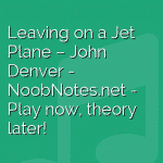 Leaving on a Jet Plane – John Denver
