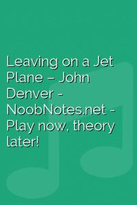 Leaving on a Jet Plane – John Denver