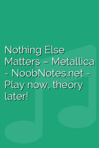 Nothing Else Matters – Metallica