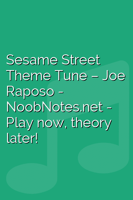 Sesame Street Theme Tune – Joe Raposo