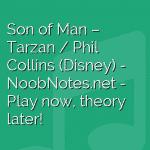 Son of Man – Tarzan / Phil Collins (Disney)