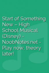 Start of Something New – High School Musical (Disney)