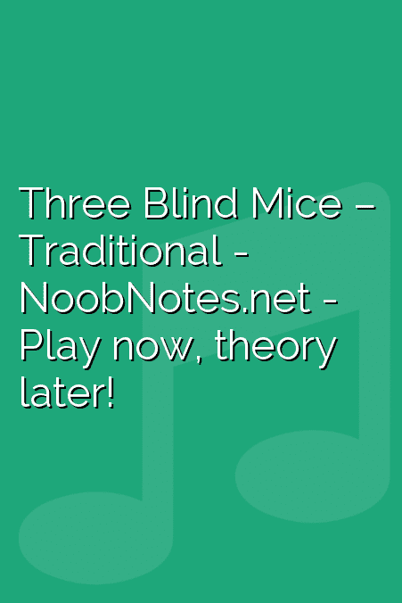 Three Blind Mice – Traditional