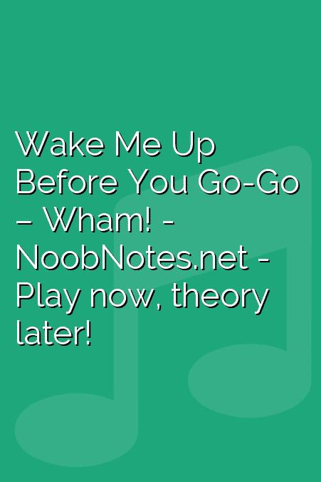 Wake Me Up Before You Go-Go – Wham!