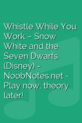 Whistle While You Work – Snow White and the Seven Dwarfs (Disney)