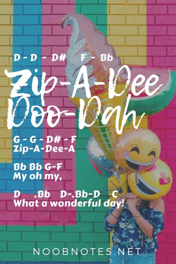 Zip-A-Dee-Doo-Dah – Song of the South (Disney) letter notes