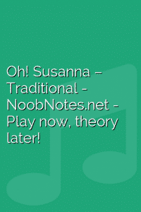 Oh! Susanna – Traditional