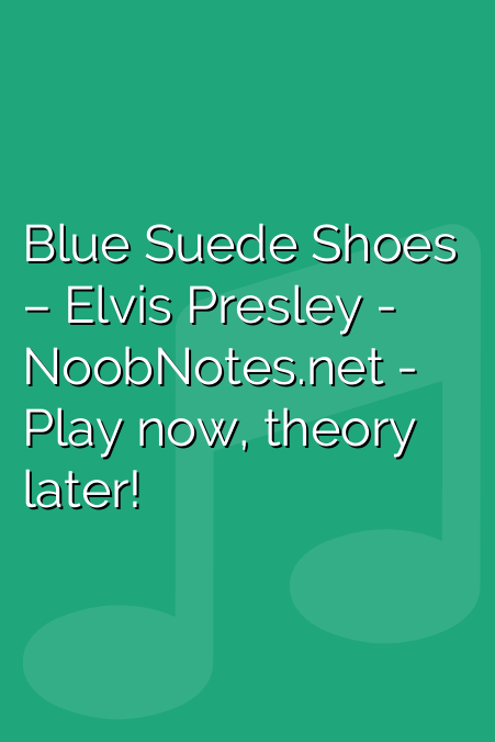 Blue Suede Shoes – Elvis Presley