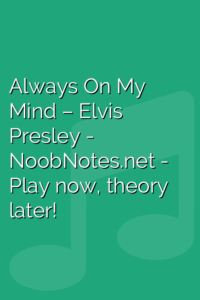 Always On My Mind – Elvis Presley