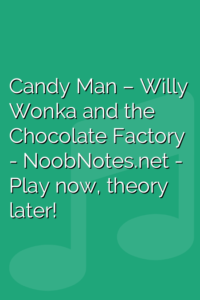 Candy Man – Willy Wonka and the Chocolate Factory
