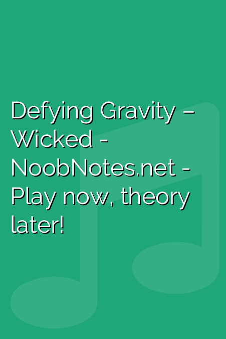 Defying Gravity – Wicked