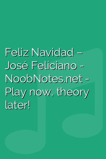feliz navidad jose feliciano letter notes for beginners music notes for newbies feliz navidad jose feliciano letter