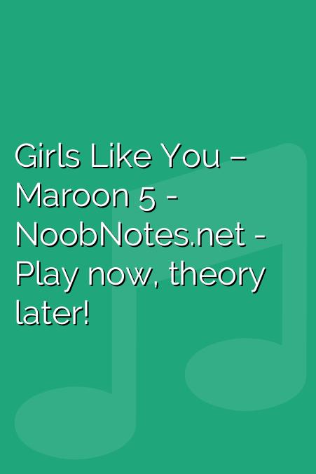Girls Like You – Maroon 5