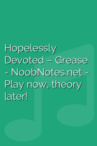 Hopelessly Devoted – Grease