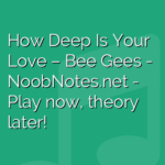 How Deep Is Your Love – Bee Gees