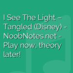 I See The Light – Tangled (Disney)