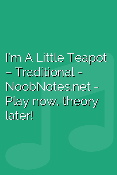 I'm A Little Teapot – Traditional