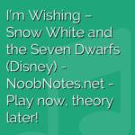I'm Wishing – Snow White and the Seven Dwarfs (Disney)