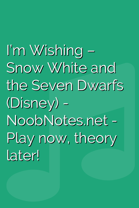 I'm Wishing – Snow White and the Seven Dwarfs (Disney)