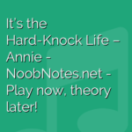 It's the Hard-Knock Life – Annie