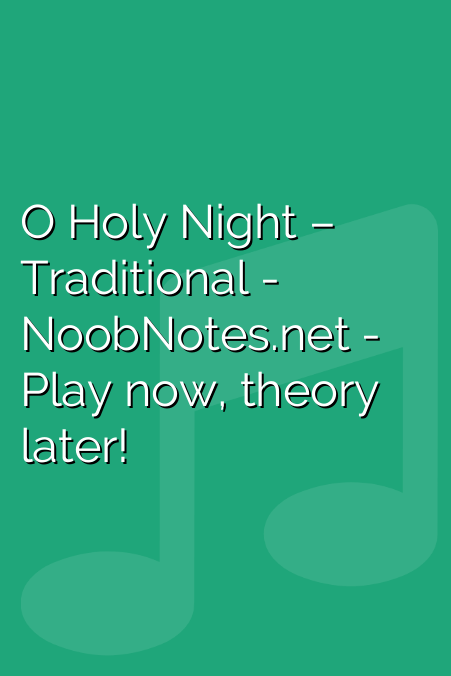 O Holy Night – Traditional
