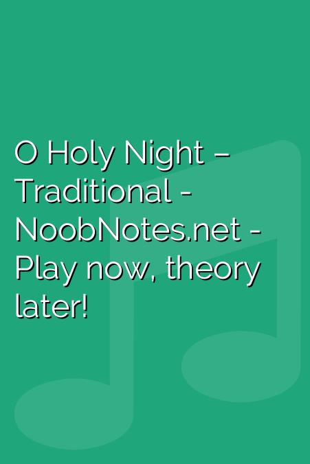 O Holy Night – Traditional