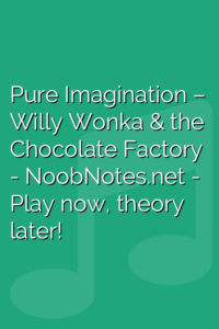 Pure Imagination – Willy Wonka & the Chocolate Factory