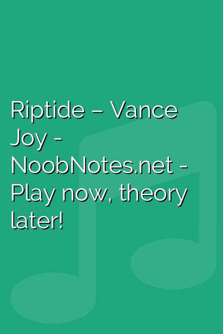 Riptide – Vance Joy