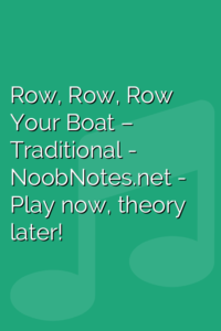 Row, Row, Row Your Boat – Traditional