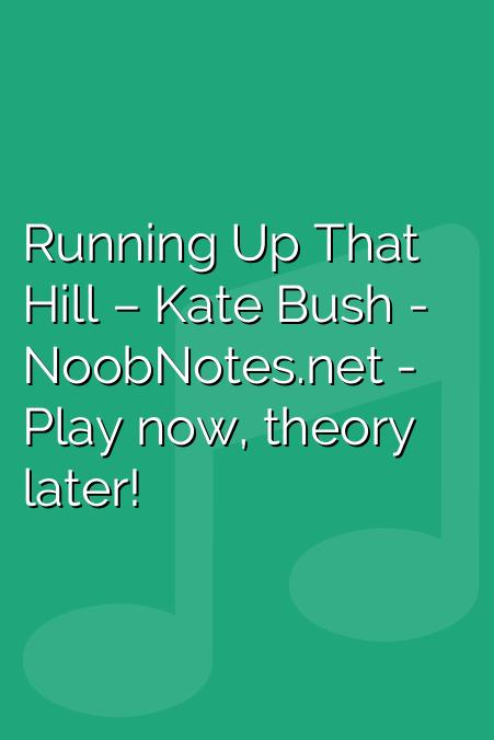 Running Up That Hill – Kate Bush