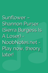 Sunflower – Shannon Purser (Sierra Burgess Is A Loser)