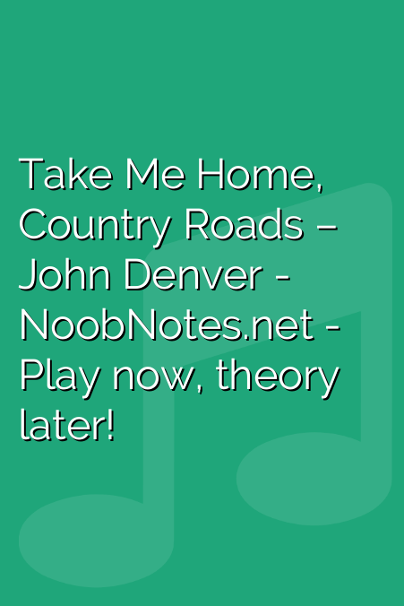 Take Me Home, Country Roads – John Denver letter notes for