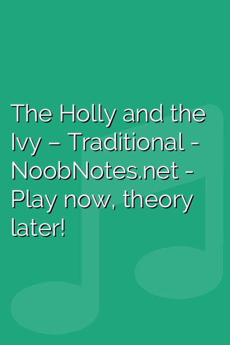 The Holly and the Ivy – Traditional