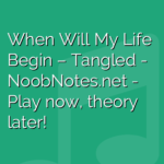 When Will My Life Begin – Tangled
