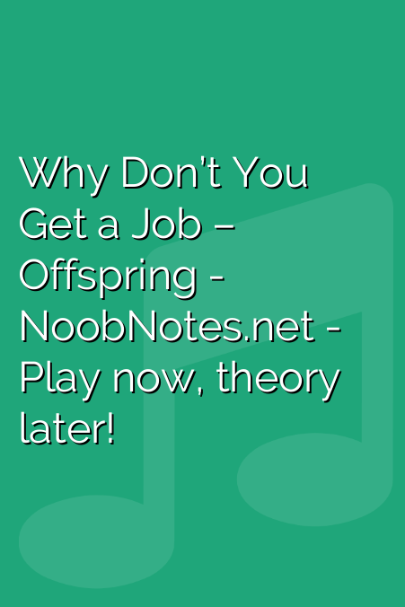Why Don't You Get a Job – Offspring