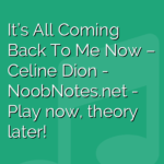 It's All Coming Back To Me Now – Celine Dion