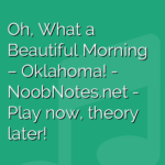 Oh, What a Beautiful Morning – Oklahoma!