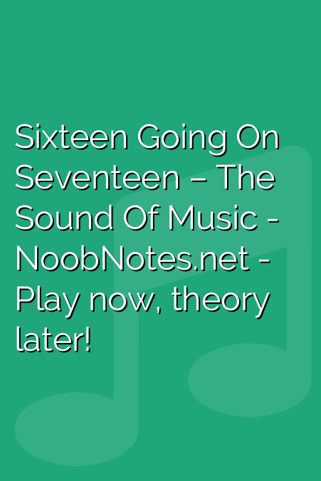 Sixteen Going On Seventeen – The Sound Of Music
