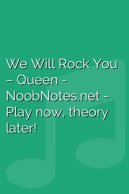 We Will Rock You – Queen