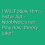 I Will Follow Him - Sister Act