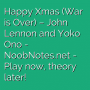 Happy Xmas (War is Over) - John Lennon / Yoko Ono